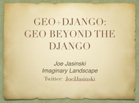 DjangoCon 2014: Geo Beyond the Django