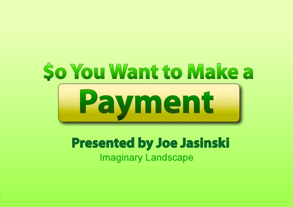DjangoCon 2012: So You Want to Make a Payment