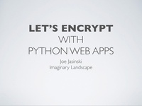 ChiPy 2017: Securing a Python site with Letsencrypt